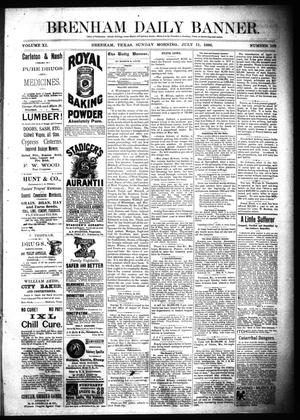 Primary view of object titled 'Brenham Daily Banner. (Brenham, Tex.), Vol. 11, No. 163, Ed. 1 Sunday, July 11, 1886'.
