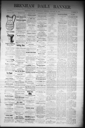 Primary view of object titled 'Brenham Daily Banner. (Brenham, Tex.), Vol. 6, No. 16, Ed. 1 Wednesday, January 19, 1881'.