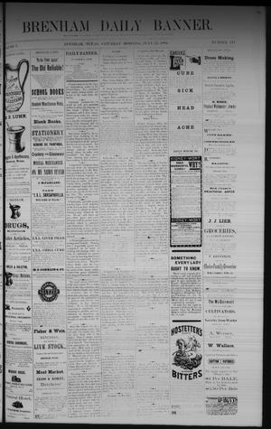 Primary view of object titled 'Brenham Daily Banner. (Brenham, Tex.), Vol. 7, No. 174, Ed. 1 Saturday, July 22, 1882'.