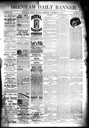 Primary view of object titled 'Brenham Daily Banner. (Brenham, Tex.), Vol. 12, No. 269, Ed. 1 Tuesday, December 6, 1887'.