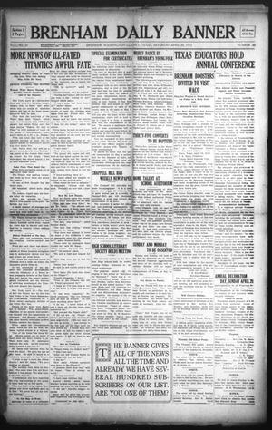 Primary view of object titled 'Brenham Daily Banner (Brenham, Tex.), Vol. 29, No. 23, Ed. 1 Saturday, April 20, 1912'.
