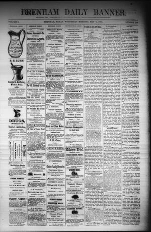 Primary view of object titled 'Brenham Daily Banner. (Brenham, Tex.), Vol. 6, No. 106, Ed. 1 Wednesday, May 4, 1881'.