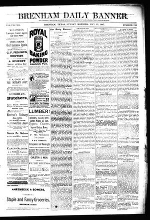 Primary view of object titled 'Brenham Daily Banner. (Brenham, Tex.), Vol. 12, No. 121, Ed. 1 Sunday, May 22, 1887'.