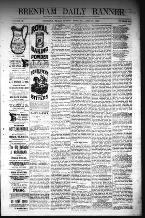 Primary view of object titled 'Brenham Daily Banner. (Brenham, Tex.), Vol. 9, No. 106, Ed. 1 Sunday, April 20, 1884'.