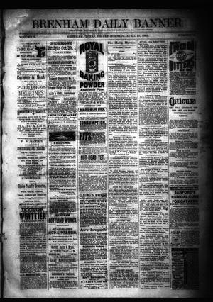 Primary view of object titled 'Brenham Daily Banner. (Brenham, Tex.), Vol. 10, No. 86, Ed. 1 Friday, April 10, 1885'.
