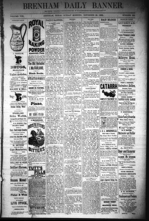 Primary view of object titled 'Brenham Daily Banner. (Brenham, Tex.), Vol. 8, No. 282, Ed. 1 Sunday, November 25, 1883'.