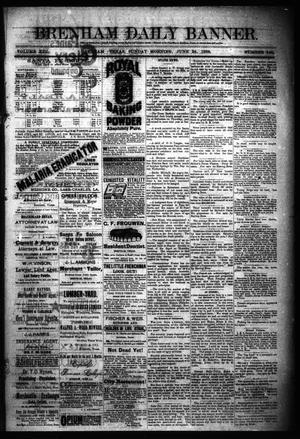 Primary view of object titled 'Brenham Daily Banner. (Brenham, Tex.), Vol. 13, No. 146, Ed. 1 Sunday, June 24, 1888'.