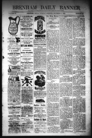 Primary view of object titled 'Brenham Daily Banner. (Brenham, Tex.), Vol. 9, No. 299, Ed. 1 Tuesday, December 2, 1884'.