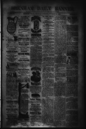Primary view of object titled 'Brenham Daily Banner. (Brenham, Tex.), Vol. 9, No. 289, Ed. 1 Thursday, November 20, 1884'.