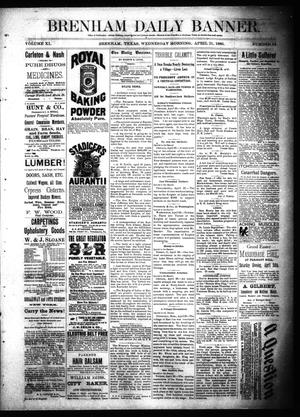 Primary view of object titled 'Brenham Daily Banner. (Brenham, Tex.), Vol. 11, No. 94, Ed. 1 Wednesday, April 21, 1886'.