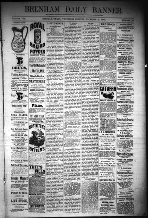 Primary view of object titled 'Brenham Daily Banner. (Brenham, Tex.), Vol. 8, No. 278, Ed. 1 Wednesday, November 21, 1883'.