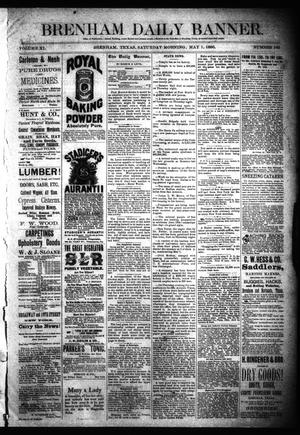 Primary view of object titled 'Brenham Daily Banner. (Brenham, Tex.), Vol. 11, No. 103, Ed. 1 Saturday, May 1, 1886'.