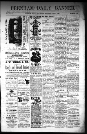 Primary view of object titled 'Brenham Daily Banner. (Brenham, Tex.), Vol. 9, No. 170, Ed. 1 Thursday, July 3, 1884'.