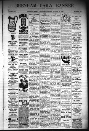 Primary view of object titled 'Brenham Daily Banner. (Brenham, Tex.), Vol. 8, No. 254, Ed. 1 Wednesday, October 24, 1883'.