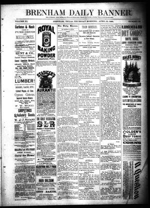 Primary view of object titled 'Brenham Daily Banner. (Brenham, Tex.), Vol. 11, No. 95, Ed. 1 Thursday, April 22, 1886'.