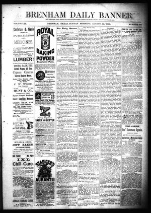 Primary view of object titled 'Brenham Daily Banner. (Brenham, Tex.), Vol. 11, No. 194, Ed. 1 Sunday, August 15, 1886'.