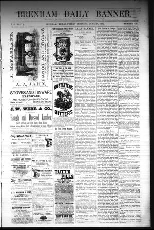 Primary view of object titled 'Brenham Daily Banner. (Brenham, Tex.), Vol. 9, No. 159, Ed. 1 Friday, June 20, 1884'.