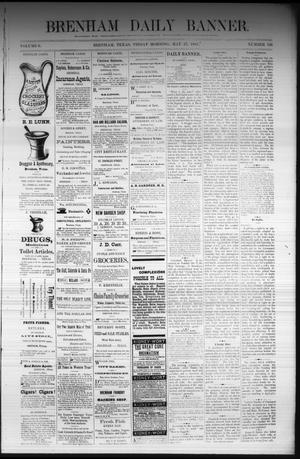 Primary view of object titled 'Brenham Daily Banner. (Brenham, Tex.), Vol. 6, No. 126, Ed. 1 Friday, May 27, 1881'.