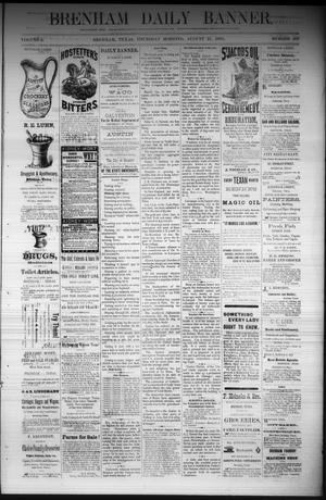 Primary view of object titled 'Brenham Daily Banner. (Brenham, Tex.), Vol. 6, No. 203, Ed. 1 Thursday, August 25, 1881'.