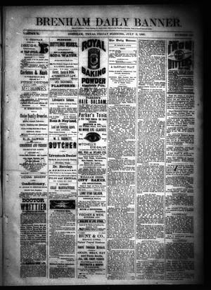 Primary view of object titled 'Brenham Daily Banner. (Brenham, Tex.), Vol. 10, No. 158, Ed. 1 Friday, July 3, 1885'.