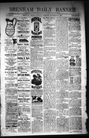 Primary view of object titled 'Brenham Daily Banner. (Brenham, Tex.), Vol. 9, No. 309, Ed. 1 Saturday, December 13, 1884'.