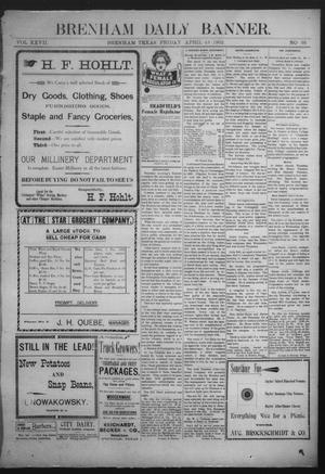 Primary view of object titled 'Brenham Daily Banner. (Brenham, Tex.), Vol. 27, No. 36, Ed. 1 Friday, April 18, 1902'.