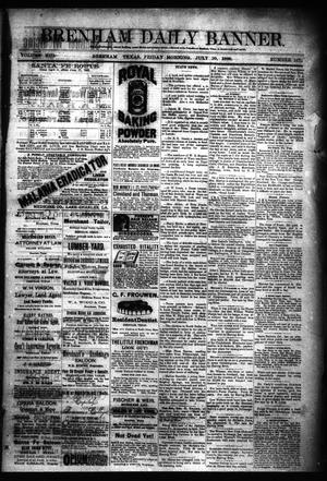 Primary view of object titled 'Brenham Daily Banner. (Brenham, Tex.), Vol. 13, No. 167, Ed. 1 Friday, July 20, 1888'.