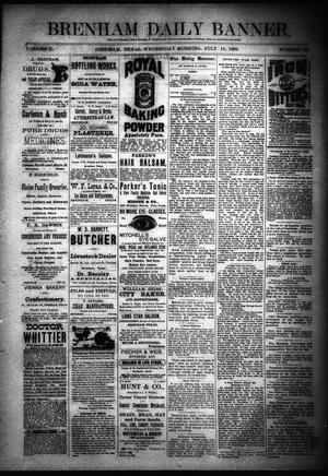 Primary view of object titled 'Brenham Daily Banner. (Brenham, Tex.), Vol. 10, No. 168, Ed. 1 Wednesday, July 15, 1885'.