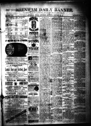 Primary view of object titled 'Brenham Daily Banner. (Brenham, Tex.), Vol. 13, No. 237, Ed. 1 Saturday, October 20, 1888'.