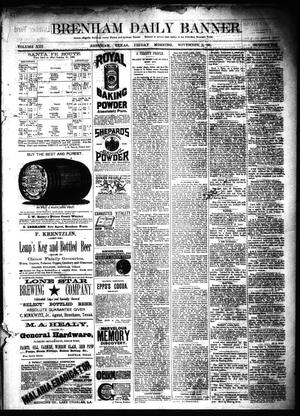 Primary view of object titled 'Brenham Daily Banner. (Brenham, Tex.), Vol. 13, No. 248, Ed. 1 Friday, November 2, 1888'.