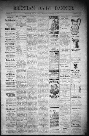 Primary view of object titled 'Brenham Daily Banner. (Brenham, Tex.), Vol. 6, No. 252, Ed. 1 Friday, October 21, 1881'.