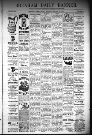 Primary view of object titled 'Brenham Daily Banner. (Brenham, Tex.), Vol. 8, No. 256, Ed. 1 Friday, October 26, 1883'.