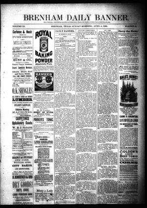 Primary view of object titled 'Brenham Daily Banner. (Brenham, Tex.), Vol. 11, No. 80, Ed. 1 Sunday, April 4, 1886'.