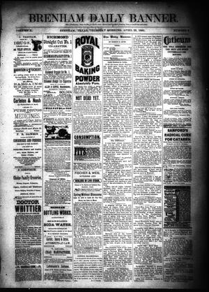 Primary view of object titled 'Brenham Daily Banner. (Brenham, Tex.), Vol. 10, No. 97, Ed. 1 Thursday, April 23, 1885'.