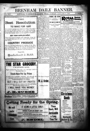 Primary view of object titled 'Brenham Daily Banner. (Brenham, Tex.), Vol. 25, No. 7, Ed. 1 Tuesday, January 9, 1900'.