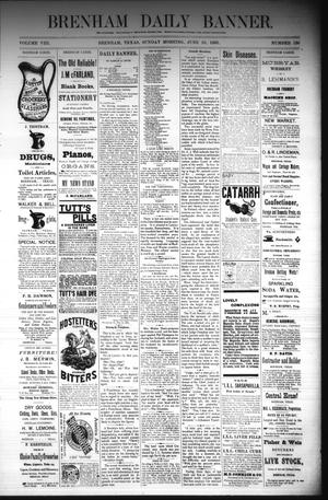 Primary view of object titled 'Brenham Daily Banner. (Brenham, Tex.), Vol. 8, No. 138, Ed. 1 Sunday, June 10, 1883'.