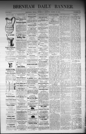 Primary view of object titled 'Brenham Daily Banner. (Brenham, Tex.), Vol. 6, No. 66, Ed. 1 Friday, March 18, 1881'.