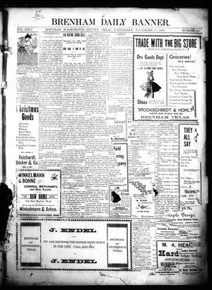 Primary view of object titled 'Brenham Daily Banner. (Brenham, Tex.), Vol. 24, No. 281, Ed. 1 Wednesday, November 15, 1899'.