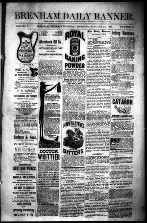 Primary view of object titled 'Brenham Daily Banner. (Brenham, Tex.), Vol. 10, No. 12, Ed. 1 Wednesday, January 14, 1885'.
