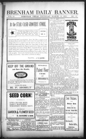 Primary view of Brenham Daily Banner. (Brenham, Tex.), Vol. 28, No. 62, Ed. 1 Thursday, March 12, 1903