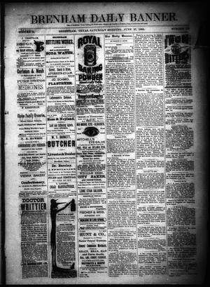Primary view of object titled 'Brenham Daily Banner. (Brenham, Tex.), Vol. 10, No. 153, Ed. 1 Saturday, June 27, 1885'.