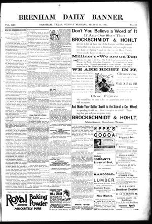 Primary view of object titled 'Brenham Daily Banner. (Brenham, Tex.), Vol. 19, No. 56, Ed. 1 Sunday, March 11, 1894'.