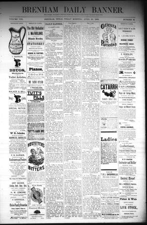 Primary view of object titled 'Brenham Daily Banner. (Brenham, Tex.), Vol. 8, No. 94, Ed. 1 Friday, April 20, 1883'.