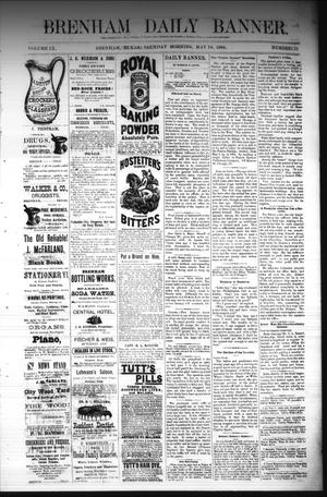 Primary view of object titled 'Brenham Daily Banner. (Brenham, Tex.), Vol. 9, No. 133, Ed. 1 Sunday, May 18, 1884'.