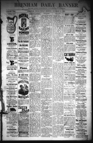 Primary view of object titled 'Brenham Daily Banner. (Brenham, Tex.), Vol. 8, No. 298, Ed. 1 Friday, December 14, 1883'.