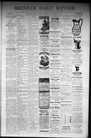 Primary view of object titled 'Brenham Daily Banner. (Brenham, Tex.), Vol. 6, No. 213, Ed. 1 Tuesday, September 6, 1881'.