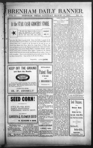 Primary view of object titled 'Brenham Daily Banner. (Brenham, Tex.), Vol. 28, No. 64, Ed. 1 Saturday, March 14, 1903'.
