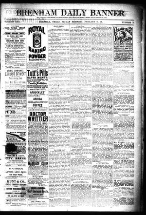 Primary view of object titled 'Brenham Daily Banner. (Brenham, Tex.), Vol. 13, No. 5, Ed. 1 Friday, January 6, 1888'.