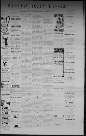 Primary view of object titled 'Brenham Daily Banner. (Brenham, Tex.), Vol. 7, No. 57, Ed. 1 Thursday, March 2, 1882'.