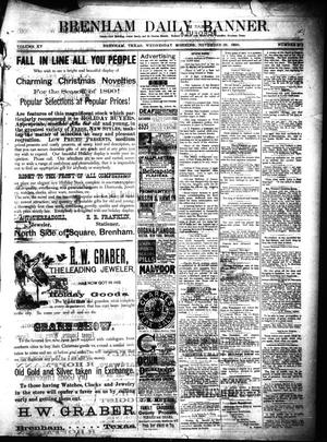 Primary view of object titled 'Brenham Daily Banner. (Brenham, Tex.), Vol. 15, No. 272, Ed. 1 Wednesday, November 26, 1890'.
